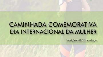 Caminhada Comemorativa | DIA INTERNACIONAL DA MULHER
