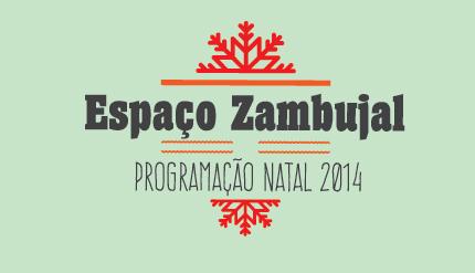 Programação de Natal 2014 - Espaço Zambujal
