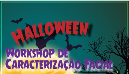 HALLOWEEN * Workshop de Caracterização Facial