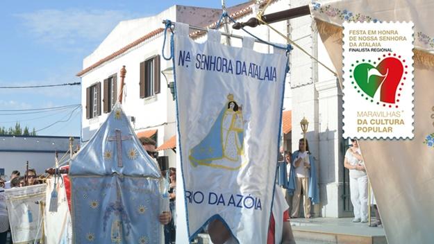 7 Maravilhas da Cultura Popular | Festa em Honra de N.ª Sra. da Atalaia
